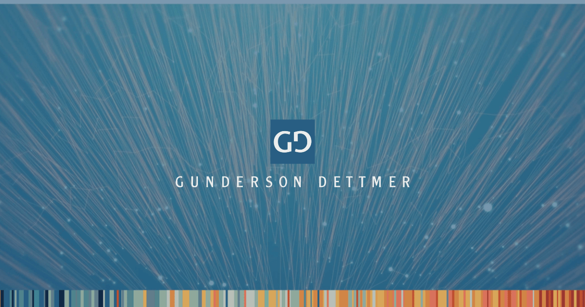 Gunderson Dettmer — Advisors, Lawyers, Difference-Makers
